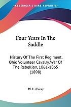 Four years in the saddle : history of the First Regiment, Ohio Volunteer Cavalry : War of the Rebellion, 1861-1865