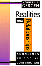 Realities and relationships : soundings in social construction