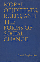 Moral objectives, rules, and the forms of social change