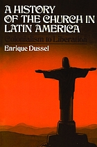 A history of the church in Latin America : colonialism to liberation (1492-1979)