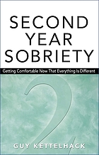 Second-year sobriety : getting comfortable now that everything is different