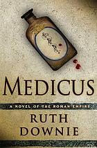 Medicus : a novel of the Roman Empire