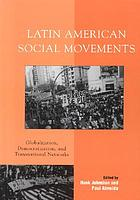 Latin American social movements : globalization, democratization, and transnational networks