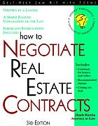 How to negotiate real estate contracts : for buyers and sellers : with forms