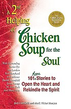 A 2nd helping of chicken soup for the soul : 101 more stories to open the heart and rekindle the spirit
