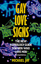 Gay love signs : the new astrology guide for men who love men