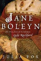 Jane Boleyn : the true story of the infamous Lady Rochford