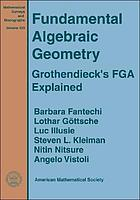 Fundamental algebraic geometry : Grothendieck's FGA explained