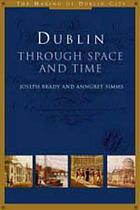 Dublin : through space and time, c. 900-1900