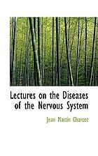 Lectures on the diseases of the nervous system, delivered at La Salpêtrière