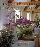 Living by design : ideas for interiors & gardens