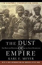 The dust of empire : the race for mastery in the Asian heartland