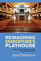 Reimagining Shakespeare's playhouse : early modern staging conventions in the twentieth century