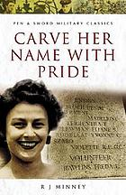 Carve her name with pride : the story of Violette Szabo