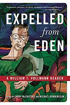 Expelled from Eden : a William T. Vollmann reader