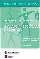 Managing and leading innovation in health care