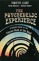 The psychedelic experience; a manual based on the Tibetan book of the dead