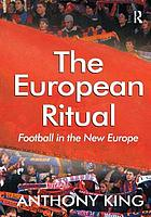 The European ritual : football in the new Europe
