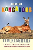 Chasing kangaroos : a continent, a scientist, and a search for the world's most extraordinary creature