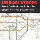 Urban voices : accent studies in the British Isles