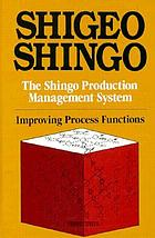 The Shingo production management system : improving process functions