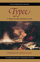 Typee : a peep at Polynesian life ; Omoo : a narrative of adventures in the South Seas ; Mardi, and a voyage thither