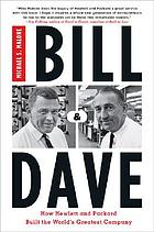 Bill & Dave : how Hewlett and Packard built the world's greatest company