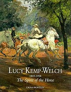 Lucy Kemp-Welch, 1869-1958 : the spirit of the horse