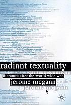 Radiant textuality : literature after the World Wide Web
