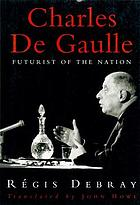 Charles de Gaulle : futurist of the nation