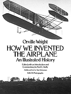 How we invented the airplane : an illustrated history