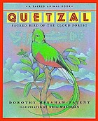 Quetzal : sacred bird of the Cloud Forest