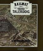 Railway through Talerddig : the story of the Newtown & Machynlleth and associated railways in the Dyfi valley