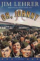 Oh, Johnny : a novel