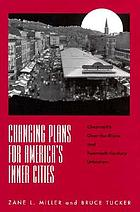 Changing plans for America's inner cities : Cincinnati's Over-The-Rhine and twentieth-century urbanism