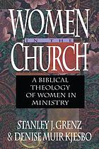 Women in the church : a biblical theology of women in ministry