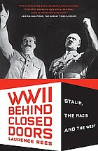 World War II behind closed doors : Stalin, the Nazis and the West