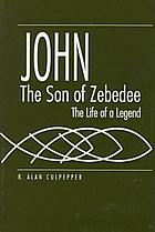 John, the son of Zebedee the life of a legend