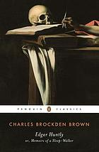 Edgar Huntly, or, Memoirs of a sleep-walker