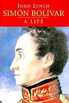 Simón Bolívar a life