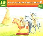 ... If you lived with the Sioux Indians