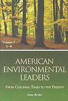 American environmental leaders : from colonial times to the present