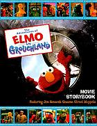 The adventures of Elmo in Grouchland : movie storybook