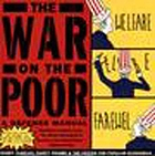 The war on the poor : a defense manual