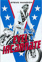 Evel incarnate : the life and the legend of Evel Knievel
