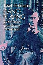 Piano playing [with] Piano questions answered
