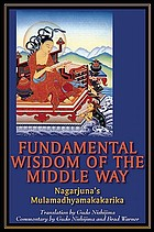 The fundamental wisdom of the middle way : Nāgārjuna's Mūlamadhyamakakārikā
