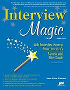 Interview magic : job interview secrets from America's career and life coach