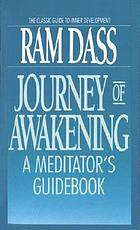 Journey of awakening : a meditator's guidebook