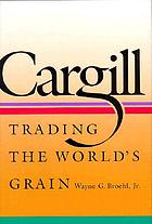 Cargill : trading the world's grain